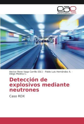 9783639745344: Detección de explosivos mediante neutrones: Caso RDX