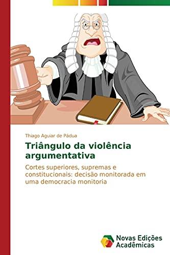 9783639745603: Triângulo da violência argumentativa (Portuguese Edition)