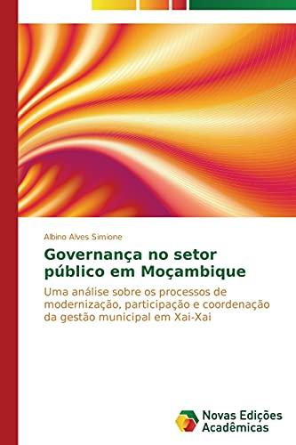 9783639746280: Governança no setor público em Moçambique: Uma análise sobre os processos de modernização, participação e coordenação da gestão municipal em Xai-Xai (Portuguese Edition)