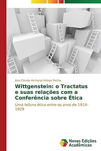 9783639746945: Wittgenstein: o Tractatus e suas relações com a Conferência sobre Ética (Portuguese Edition)