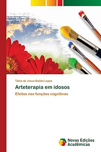 9783639747324: Arteterapia em idosos (Portuguese Edition)