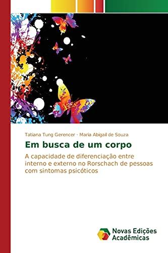 9783639748277: Em busca de um corpo: A capacidade de diferenciação entre interno e externo no Rorschach de pessoas com sintomas psicóticos (Portuguese Edition)