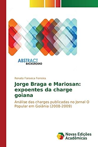 Jorge Braga e Mariosan: expoentes da charge: Fonseca Ferreira, Renato