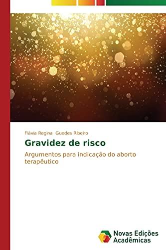 Gravidez de risco: Argumentos para indica: Flávia Regina Guedes