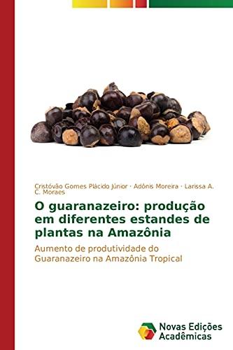 O guaranazeiro: produ: Gomes Plácido Júnior