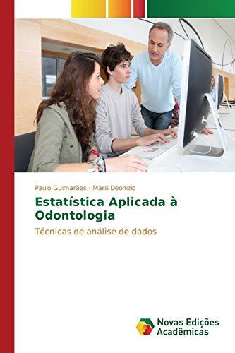9783639749939: Estatística Aplicada à Odontologia (Portuguese Edition)