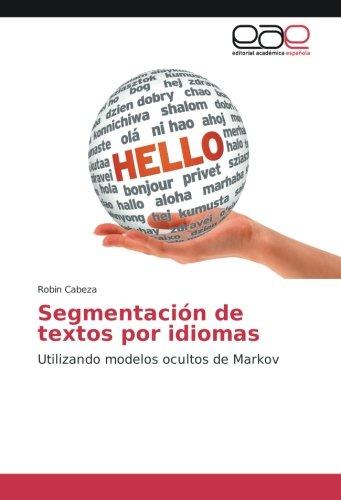 9783639750461: Segmentación de textos por idiomas: Utilizando modelos ocultos de Markov (Spanish Edition)