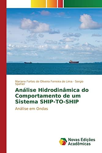 9783639750942: Análise Hidrodinâmica do Comportamento de um Sistema SHIP-TO-SHIP (Portuguese Edition)