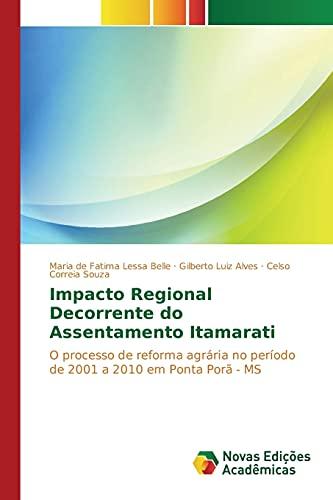 9783639751680: Impacto Regional Decorrente do Assentamento Itamarati (Portuguese Edition)