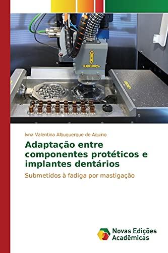 9783639753165: Adaptação entre componentes protéticos e implantes dentários (Portuguese Edition)