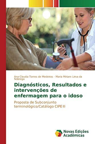 Diagnósticos, Resultados e intervenções de enfermagem para: Medeiros, Ana Claudia