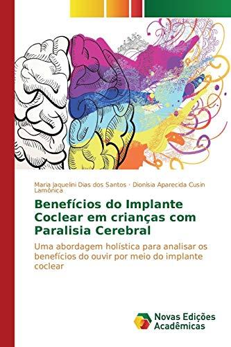 9783639756432: Benefícios do Implante Coclear em crianças com Paralisia Cerebral (Portuguese Edition)
