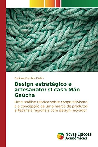 9783639756586: Design estratégico e artesanato: O caso Mão Gaúcha (Portuguese Edition)