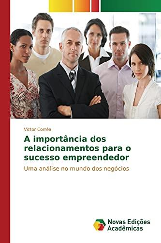 9783639756838: A importância dos relacionamentos para o sucesso empreendedor (Portuguese Edition)
