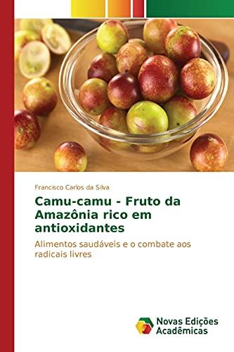 9783639757040: Camu-camu - Fruto da Amazônia rico em antioxidantes