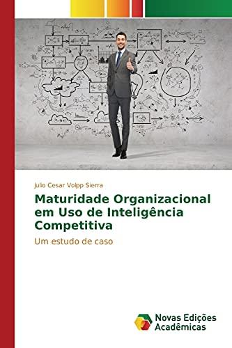 9783639757484: Maturidade organizacional em uso de inteligência competitiva (Portuguese Edition)