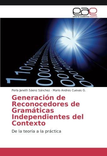 Generación de Reconocedores de Gramáticas Independientes del Contexto: De la teor&...