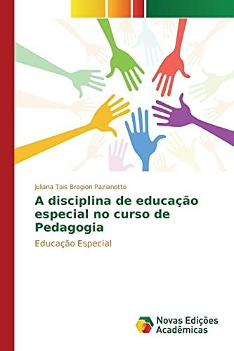 9783639758597: A disciplina de educação especial no curso de Pedagogia (Portuguese Edition)