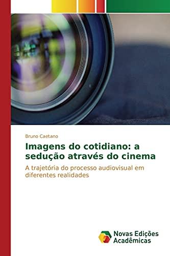 9783639759631: Imagens do cotidiano: a sedução através do cinema (Portuguese Edition)