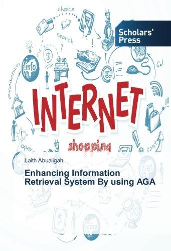 Enhancing Information Retrieval System By using AGA (Paperback): Laith Abualigah