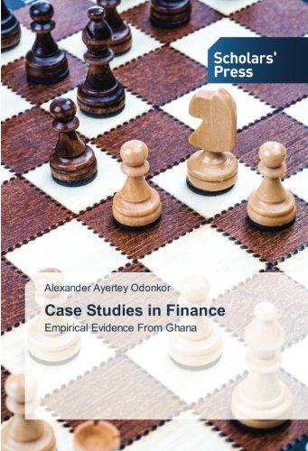 Case Studies in Finance: Empirical Evidence From Ghana (Paperback): Alexander Ayertey Odonkor