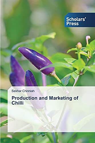 9783639763454: Production and Marketing of Chilli
