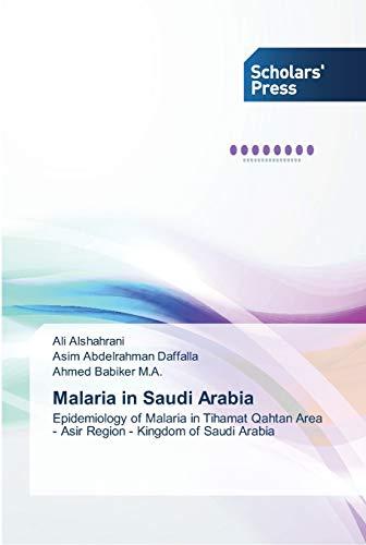 Malaria in Saudi Arabia (Paperback): Alshahrani Ali, Daffalla