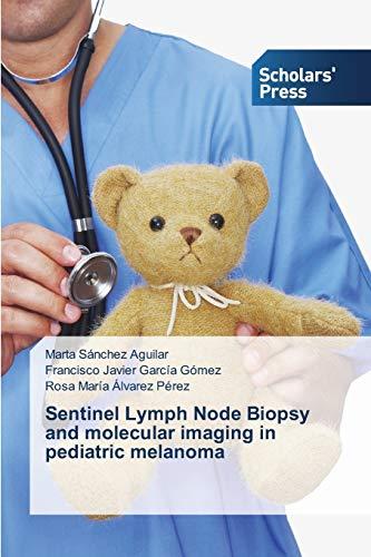 9783639765137: Sentinel Lymph Node Biopsy and molecular imaging in pediatric melanoma