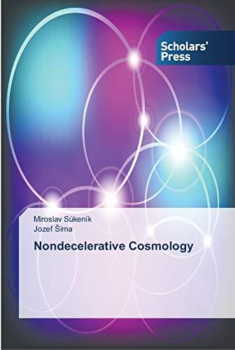 9783639766509: Nondecelerative Cosmology