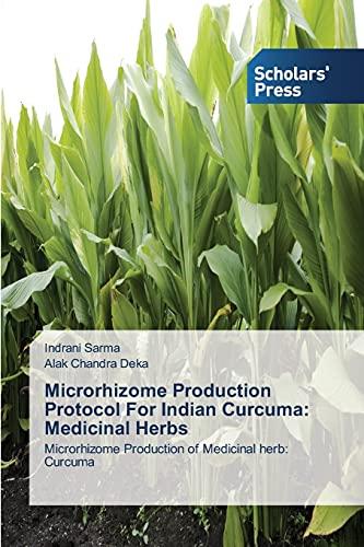 9783639769470: Microrhizome Production Protocol For Indian Curcuma: Medicinal Herbs: Microrhizome Production of Medicinal herb: Curcuma