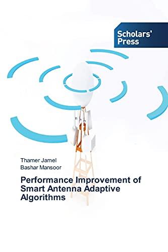 9783639769524: Performance Improvement of Smart Antenna Adaptive Algorithms