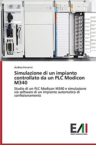 9783639772074: Simulazione di un impianto controllato da un PLC Modicon M340 (Italian Edition)