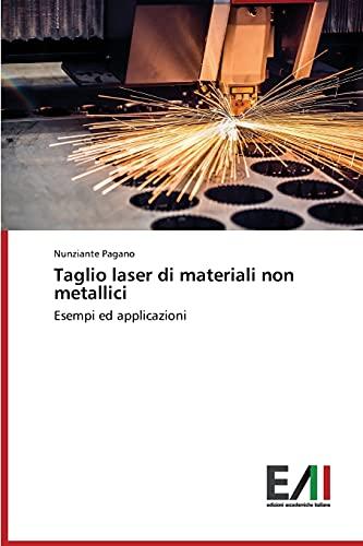 9783639773903: Taglio laser di materiali non metallici: Esempi ed applicazioni