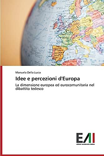 Idee e percezioni d'Europa: Manuela Della Lucia
