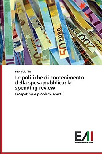 Le politiche di contenimento della spesa pubblica: la spending review: Paola Ciuffini