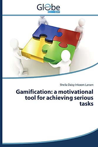 Gamification: a motivational tool for achieving serious tasks: Sheila Daisy Inkoom Larsen