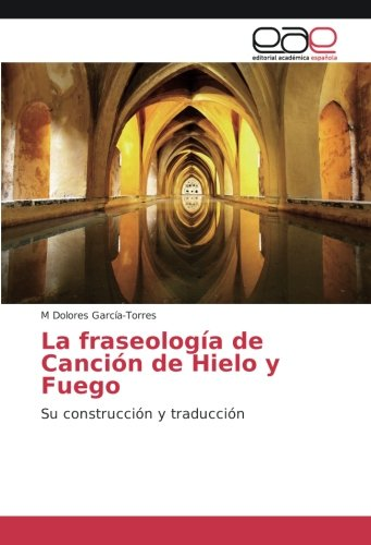 La fraseología de Canción de Hielo y: M Dolores García-Torres