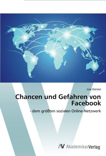 9783639787115: Chancen und Gefahren von Facebook: - dem größten sozialen Online-Netzwerk (German Edition)
