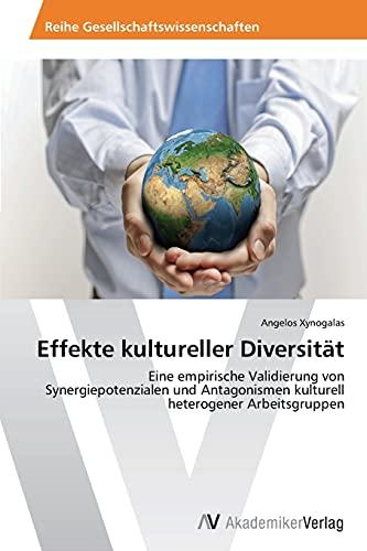 9783639787719: Effekte kultureller Diversität: Eine empirische Validierung von Synergiepotenzialen und Antagonismen kulturell heterogener Arbeitsgruppen (German Edition)