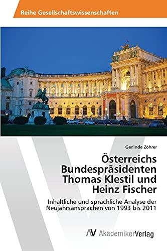 9783639788945: Österreichs Bundespräsidenten Thomas Klestil und Heinz Fischer: Inhaltliche und sprachliche Analyse der Neujahrsansprachen von 1993 bis 2011 (German Edition)