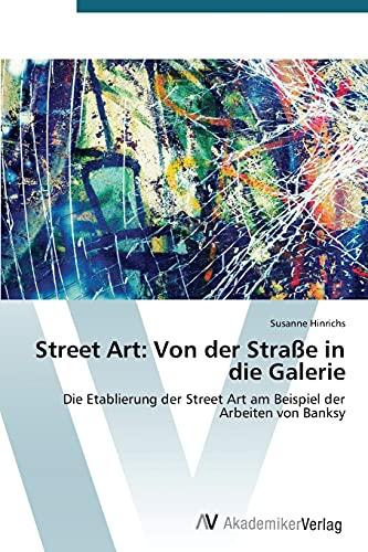 9783639789263: Street Art: Von der Stra�e in die Galerie