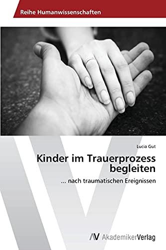 9783639789898: Kinder im Trauerprozess begleiten
