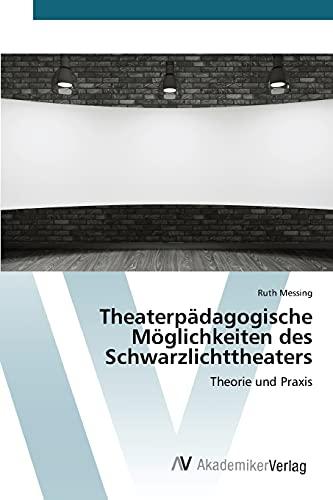 Theaterpädagogische Möglichkeiten des Schwarzlichttheaters: Ruth Messing