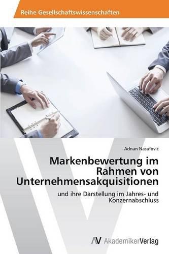 9783639792096: Markenbewertung im Rahmen von Unternehmensakquisitionen (German Edition)