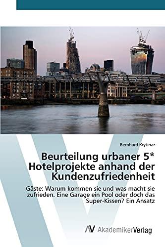 9783639793451: Beurteilung urbaner 5* Hotelprojekte anhand der Kundenzufriedenheit (German Edition)