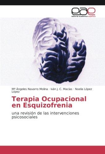 Terapia Ocupacional en Esquizofrenia: una revisión de las intervenciones psicosociales (Paperback):...