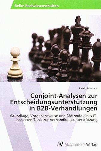 Conjoint-Analysen zur Entscheidungsunterstützung in B2B-Verhandlungen: Grundlage, Vorgehensweise ...