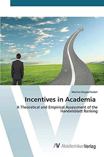 9783639807684: Incentives in Academia