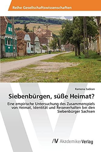 9783639808438: Siebenbürgen, süße Heimat?