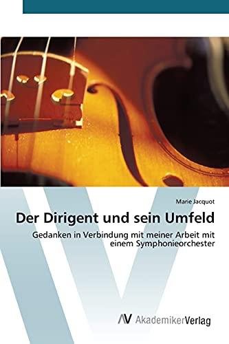 9783639809589: Der Dirigent und sein Umfeld (German Edition)